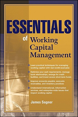 Essentials of Working Capital Management By Sagner, James S.