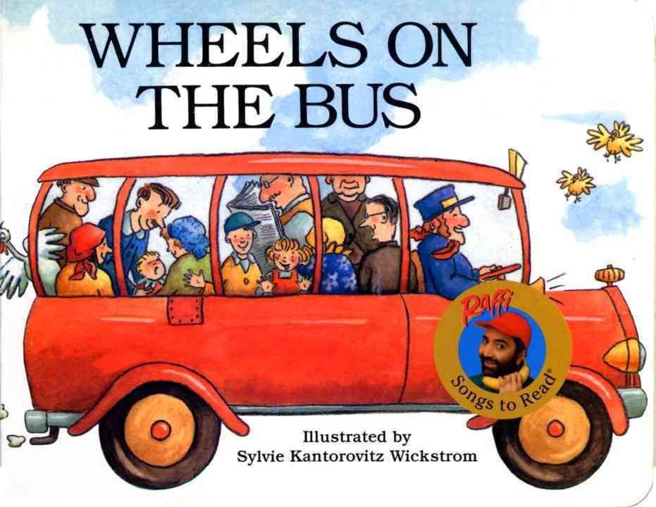 The Wheels on the Bus By Raffi/ Wickstrom, Sylvie Kantorovitz (ILT)