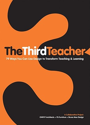 The Third Teacher By Owp/P Cannon Design, Inc. (COR)/ Vs Furniture (COR)/ Bruce Mau Design (COR)